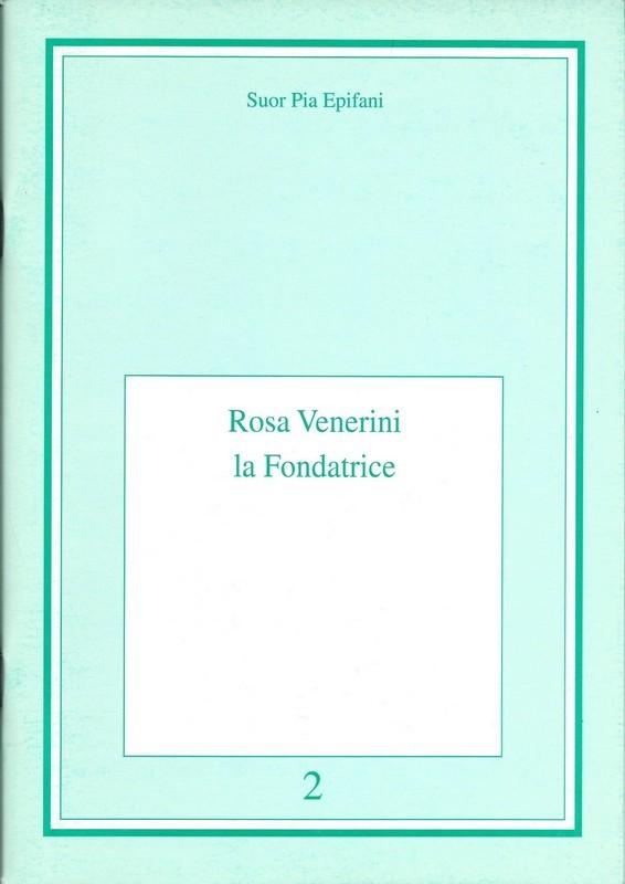 Rosa Venerini. La Fondatrice